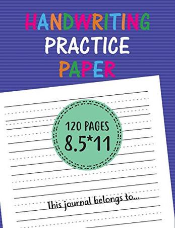 Handwriting Practice Paper: handwriting practice books for kids, writing paper for preschoolers, practice writing letters for kids.