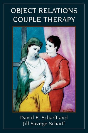 Object Relations Couple Therapy (The Library of Object Relations)