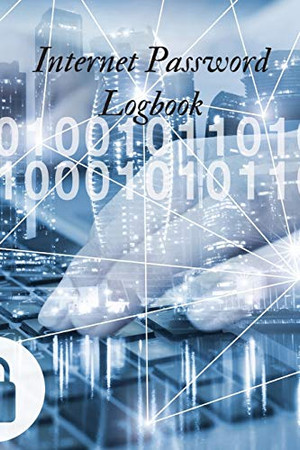 Internet Password Logbook: Keep track of: usernames, passwords, web addresses in one easy.