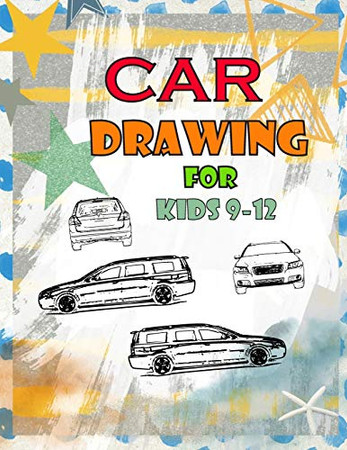 Car drawing for kids 9-12: coloring book cars ,gift for children boys-girls 8*11.5 inch