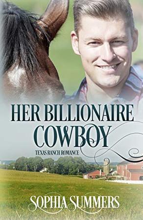 Her Billionaire Cowboy (Texas Ranch Romance)