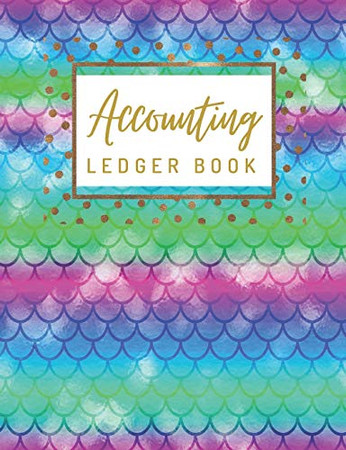 Accounting Ledger Book: General Business Ledger Checking Account Transaction Register Cash Book For Bookkeeping | 6 Column Payment Record And Tracker ... Waterclor Mermaid Scales And Gold Background