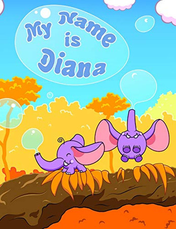 My Name is Diana: 2 Workbooks in 1! Personalized Primary Name and Letter Tracing Workbook for Kids Learning How to Write Their First Name and the ... for Children in Preschool and Kindergarten