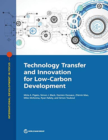Technology Transfer and Innovation for Low-Carbon Development (International Development in Focus)