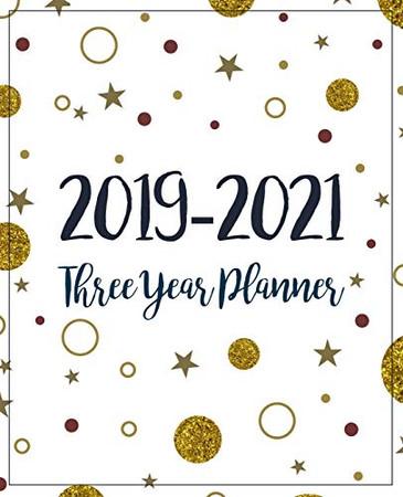 2019-2021 Three Year Planner: Monthly Schedule Organizer - Agenda Planner For The Next Three Years, 36 Months Calendar January 2019 - December 2021