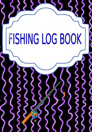 Fishing Logbook: Reviews Fishing Log Book Cover Glossy Size 7 X 10 Inch | Complete - Complete # Etc 110 Page Quality Prints.