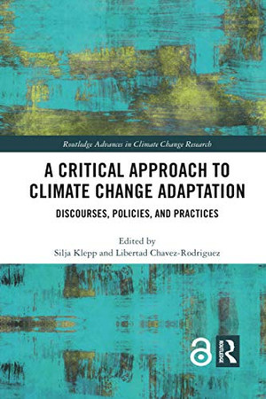 A Critical Approach to Climate Change Adaptation (Routledge Advances in Climate Change Research)