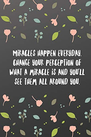 Miracles happen everyday, change your perception of what a miracle is and you'll see them all around you.: Sketchbook with Square Border Multiuse Drawing Sketching Doodles Notes-Sports Notebook