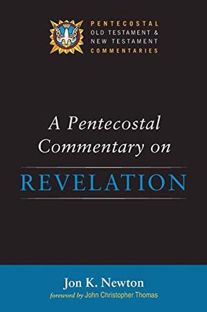 A Pentecostal Commentary on Revelation (Pentecostal Old Testament and New Testament Commentaries) - Hardcover