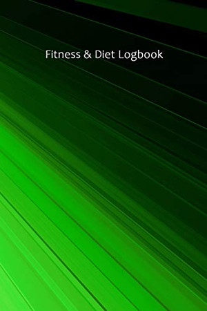 Fitness & Diet Logbook: Monitor your fitness and plan your meals and excersizes and regain control over your health!