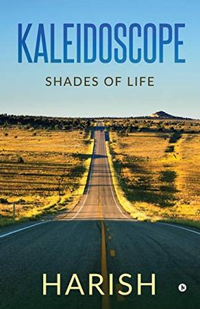 Kaleidoscope: Shades of life