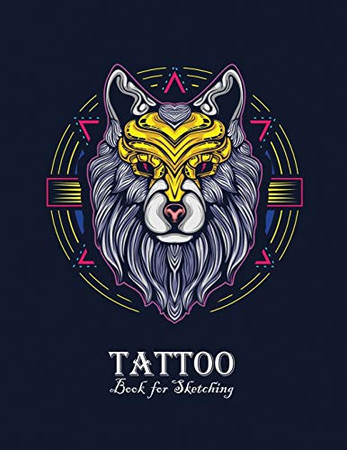 Tattoo Book for Sketching: Perfect for sketching tattoo designs White Drawing Paper (Tattoo Art)