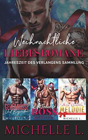 Weihnachtliche Liebesromane: Jahreszeit des Verlangens Sammlung (German Edition)