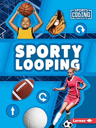Sporty Looping (Sports Coding Concepts)