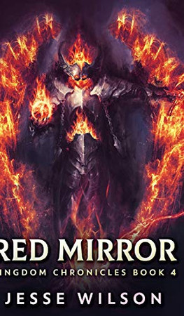 Red Mirror (Kingdom Chronicles Book 4) - 9781715757434