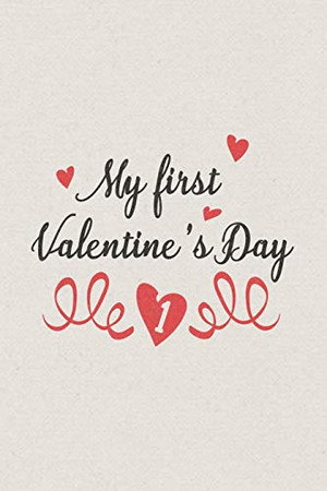 My first Valentine's day: Valentine's Day Gift • Blush Notebook in a cute Design • 6 x 9 (15.24 x 22.86 cm)