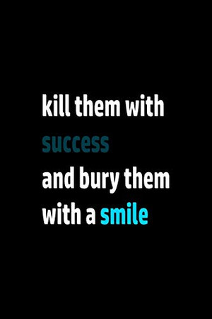 notebook : kill them with success and bury them with a smile: wither paper
