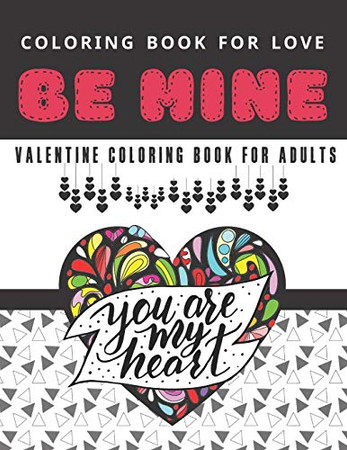 Valentine Coloring Book For Adults: Valentines Day Coloring Book With Hearts, Themed Mandalas And Cute Quotes About Love