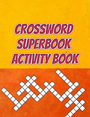 Crossword Superbook Activity Book: NY Times Daily Crossword Calendar, Weekend Picnic Crosswords, Crossword Puzzle Books For Adults In Bulk - Hours of brain-boosting entertainment for adults and kids