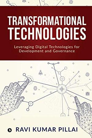 Transformational Technologies: Leveraging Digital Technologies for Development and Governance