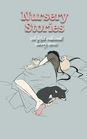 Nursery Stories: Delightful traditional nursery stories (Delightful Traditional Stories Collection)