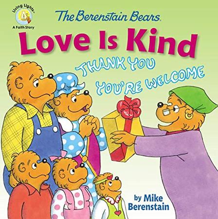 The Berenstain Bears Love Is Kind (Berenstain Bears/Living Lights: A Faith Story)