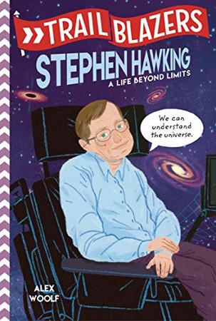 Trailblazers: Stephen Hawking: A Life Beyond Limits