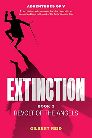 Extinction Book 2: Revolt of the Angels (The Adventures of V)