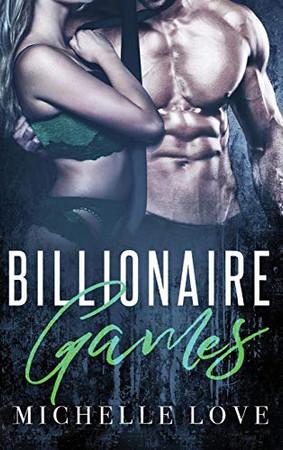 Billionaire Games: A Bad Boy Billionaire Romance