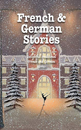 French & German Stories: Delightful traditional French and German stories (Delightful Traditional Stories Collection)