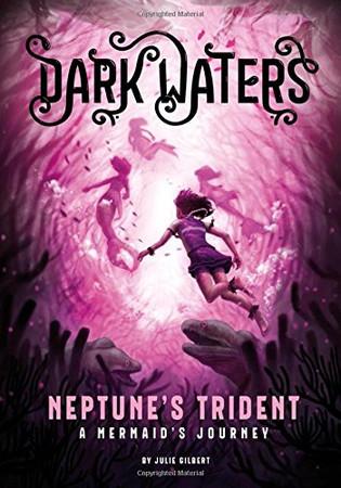 Neptune's Trident: A Mermaid's Journey (Dark Waters)