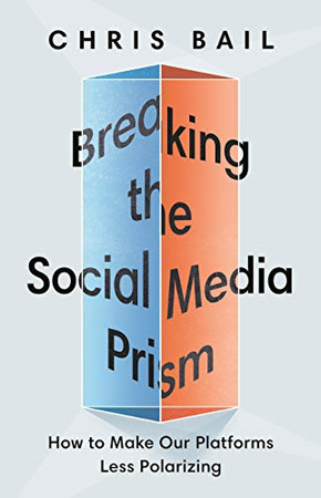 Breaking the Social Media Prism: How to Make Our Platforms Less Polarizing