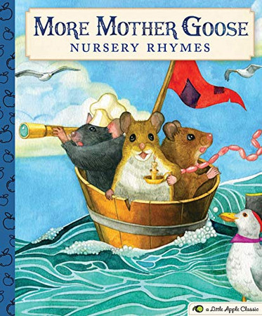 More Mother Goose Nursery Rhymes: A Little Apple Classic (Little Apple Books)