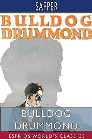 Bulldog Drummond (Esprios Classics)