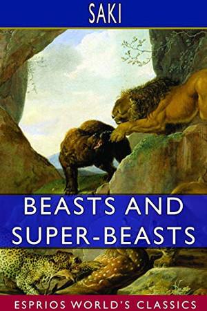 Beasts and Super-Beasts (Esprios Classics)