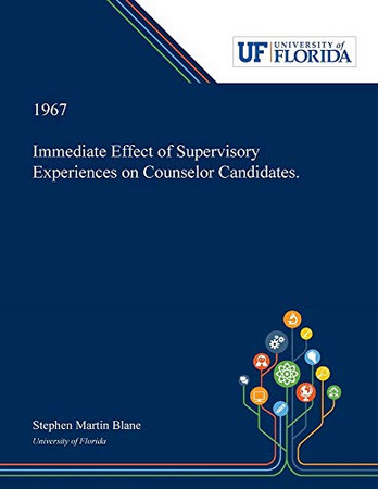 Immediate Effect of Supervisory Experiences on Counselor Candidates.