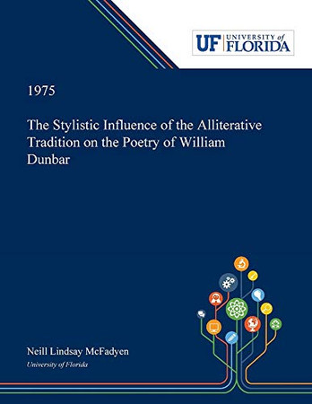 The Stylistic Influence of the Alliterative Tradition on the Poetry of William Dunbar
