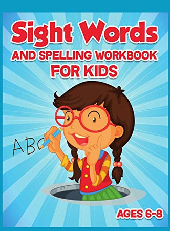 Sight Words and Spelling Workbook for Kids Ages 6-8: Enjoyable Activity Workbook for Kids to Learn, Trace and Practice High-Frequency Words ... Words Coloring + Find the Word and Color It