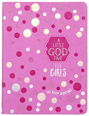 A Little God Time for Girls 6x8: 365 Daily Devotions