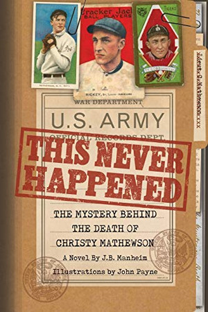This Never Happened: The Mystery Behind the Death of Christy Mathewson