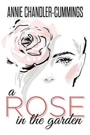 A Rose in the Garden (The Flower Quartet)