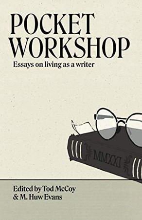 Pocket Workshop: Essays on living as a writer