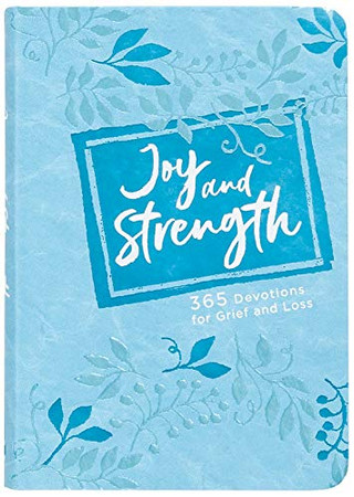 Joy and Strength: 365 Devotions for Grief and Loss