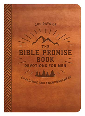 The Bible Promise Book Devotions for Men: 365 Days of Challenge and Encouragement