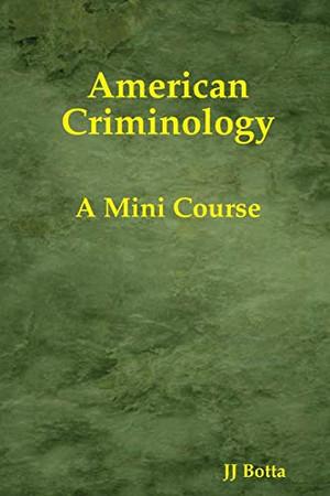 American Criminology: A Mini Course