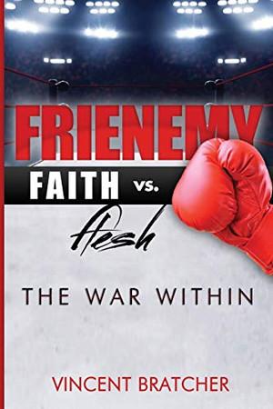 Frienemy: Faith vs. Flesh, The War Within