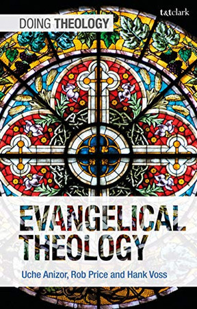 Evangelical Theology (Doing Theology)