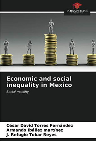 Economic and social inequality in Mexico: Social mobility