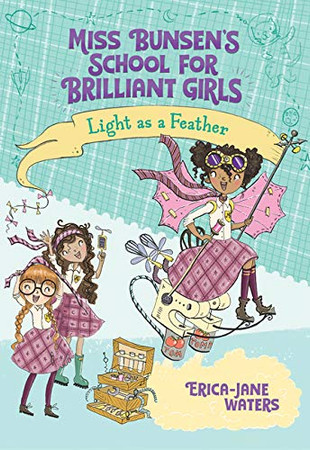 Light as a Feather (Miss Bunsen's School for Brilliant Girls)