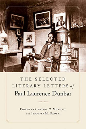 The Selected Literary Letters of Paul Laurence Dunbar (Amer Lit Realism & Naturalism)